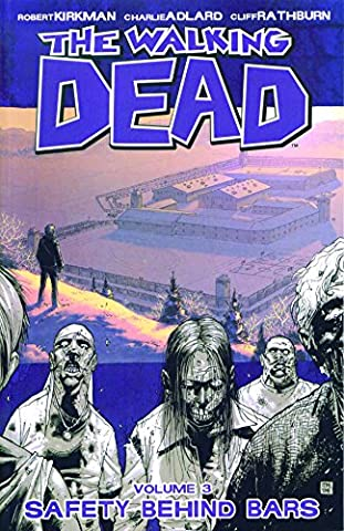 The Walking Dead Volume 3: Safety Behind Bars-
