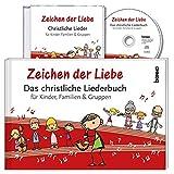 'Zeichen der Liebe' – Das christliche Liederbuch: für Kinder, Familie & Gruppen