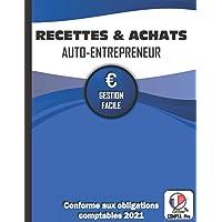 Livre des Recettes Micro Entreprise: Cahier de Compte Auto Entrepreneur Conforme aux Obligations Comptables des Micro…