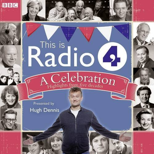 This Is Radio 4 A Celebration (BBC Audio) by BBC (2013-10-03)
