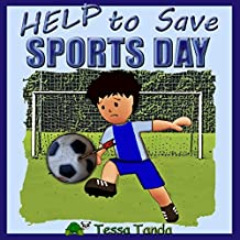 Help to Save Sports Day: Interactive and Humorous Picture Book full of fun Activities and Games related to Baseball, Basketball, Football, Ice Hockey, ... for kids aged 3 to 8 (English Edition)