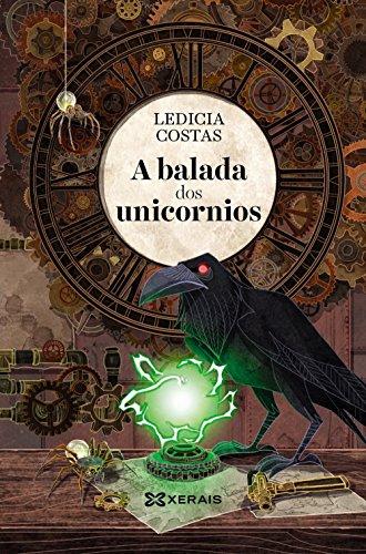 A balada dos unicornios: Premio Kelvin 505 a la mejor novela juvenil original en castellano 2019