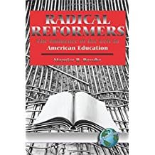 Radical Reformers: The Influence of the Left in American Education: The Influences of the Left in American Education by Maurice R. Berube (2004-10-01)