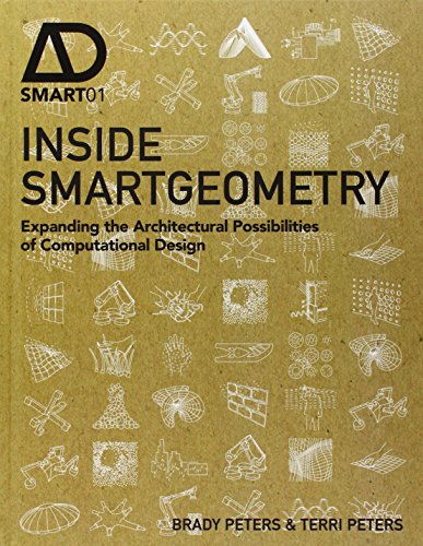 Inside Smartgeometry: Expanding the Architectural Possibilities of Computational Design (Ad Smart)