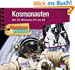 Abenteuer & Wissen: Kosmonauten. Mit...