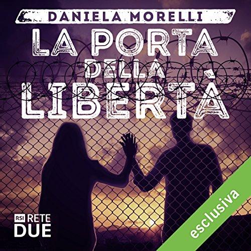 La porta della libertà   Daniela Morelli