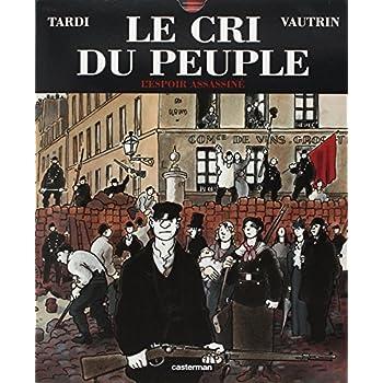 Le Cri du peuple, tome 2 : L'Espoir assassiné