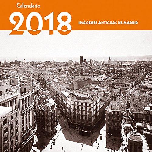 Calendario Imágenes Antiguas de Madrid 2018 por Ediciones La Librería