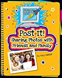 Post It!: Sharing Photos with Friends and Family (Explorer Junior Library: Information Explorer Junior) (English Edition)