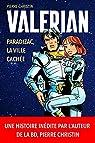 Valerian et Laureline Paradizac, la Ville Cachée par Christin
