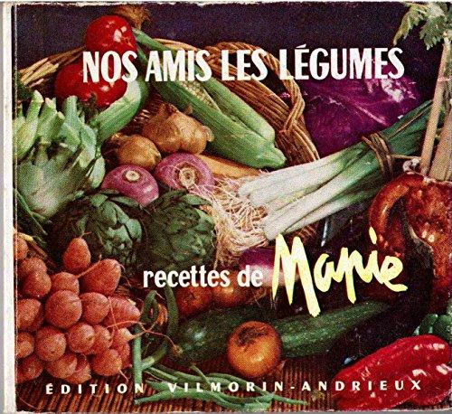 Nos amis les légumes - recettes de Mapie par Mapie