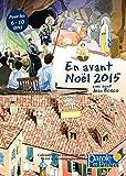 En avant ... Noël ! 2015: calendrier de l'Avent en 3D (+livret) pour les 6-10 ans