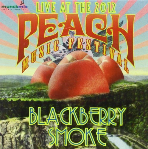 Live at Peach Music Festival 2012 Live Edition by Blackberry Smoke (2012) Audio CD