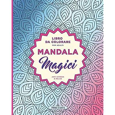 Libro Antistress Da Colorare Per Adulti - Mandala Magici