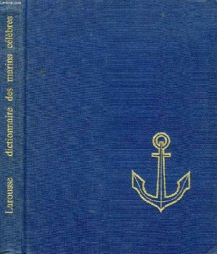 Jean Riverain. Dictionnaire des marins célèbres : Des temps lointains à nos jours