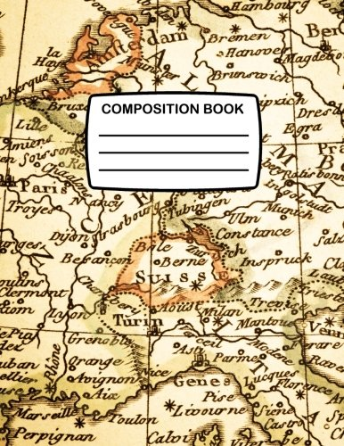 Composition Book: Large Composition Notebook With Old Antique Map of Europe, 80 Lined Pages, College Ruled Notebook Perfect for School, Home, Geography, Travel