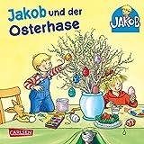 Jakob und der Osterhase: Mini-Ausgabe (Kleiner Jakob)
