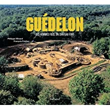 Guédelon : Des hommes fous, un château fort