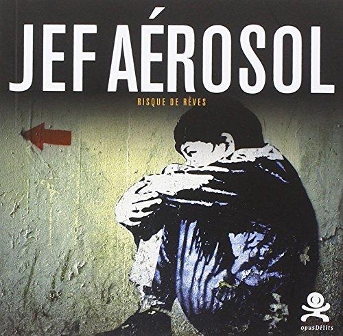Jef Aérosol : Risque de rêves