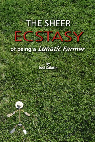 The Sheer Ecstasy of Being a Lunatic Farmer - Sheer