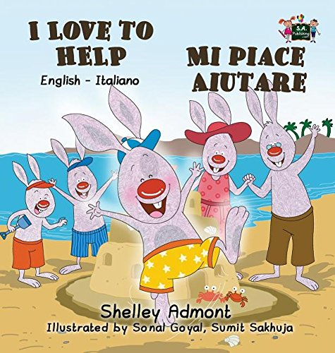 I Love to Help Mi piace aiutare: English Italian Bilingual Edition