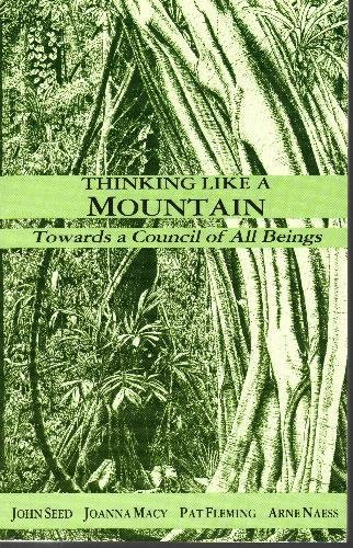 Thinking Like a Mountain: Towards a Council of All Beings by John Seed (1988-07-30)