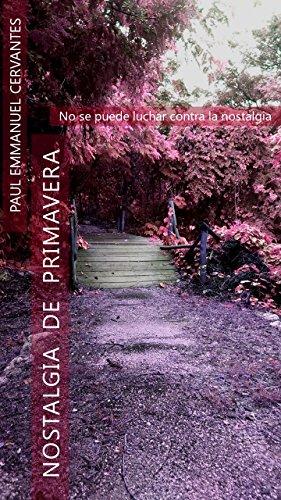 Nostalgia de primavera por Paul Emmanuel Cervantes Bobadilla
