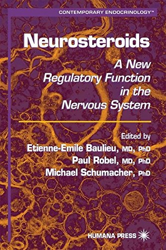 [(Neurosteroids : A New Regulatory Function in the Nervous System)] [Edited by Etienne-Emile Baulieu ] published on (August, 1999)