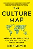 Culture Map: Decoding How People Think, Lead, and Get Things Done Across Cultures