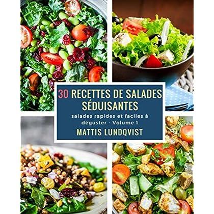 30 recettes de saladas séduisantes: salades rapides et faciles à déguster