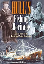 Hull's Fishing Heritage: Aspects of Life in the Hessle Road Fishing Community