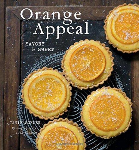 Orange Appeal: Savory and Sweet por Jamie Schler Dagneaux