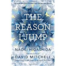 [ THE REASON I JUMP: THE INNER VOICE OF A THIRTEEN-YEAR-OLD BOY WITH AUTISM ] by Higashida, Naoki ( Author) Mar-2013 [ Hardcover ]