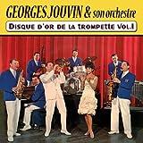 Georges Jouvin et son orchestre : Disque d'or de la trompette vol.1