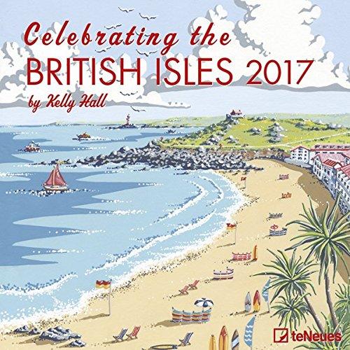 Britische Inseln 2017 - Celebrating the British Isles 2017, Großbritannien Kalender, Broschürenkalender teNeues  -  30 x 30 cm -