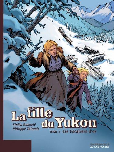La Fille du Yukon, tome 1 : Les Escaliers