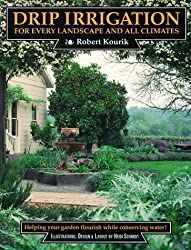 Drip Irrigation for Every Landscape and All Climates by Robert Kourik (1993-04-24)