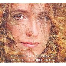 Raquel Andueza: Yo Soy La Locura 2 / Andueza. La Galanía