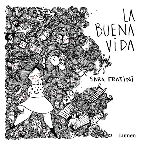 La buena vida por Sara Fratini