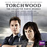 Torchwood: The Collected Radio Dramas: Seven BBC Radio 4 full-cast dramas
