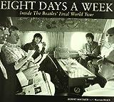 Eight days a week : inside The Beatles Final World Tour