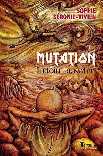 Mutation, l'étoile de Natan (Volubile) par Sophie Séronie-Vivien