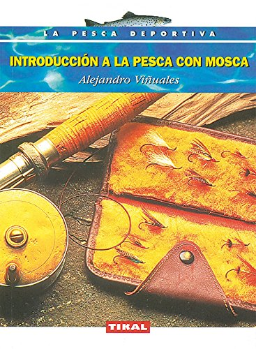 Introducción a la pesca con mosca por Unknown.