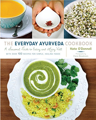 Kate odonnellcara brostroms the everyday ayurveda cookbook a kate odonnellcara brostroms the everyday ayurveda cookbook a seasonal guide to eating pdf forumfinder Images