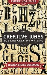 Creative Ways To Start Creative Writing: Volumes 1-3
