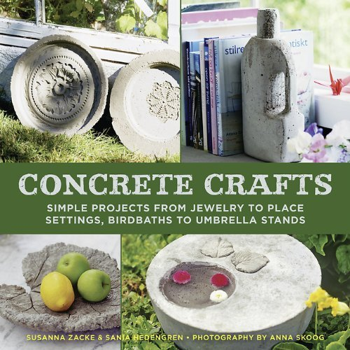 Concrete Crafts: Simple Projects from Jewelry to Place Settings, Birdbaths to Umbrella Stands by Susanna Zacke (21-Mar-2014) Hardcover