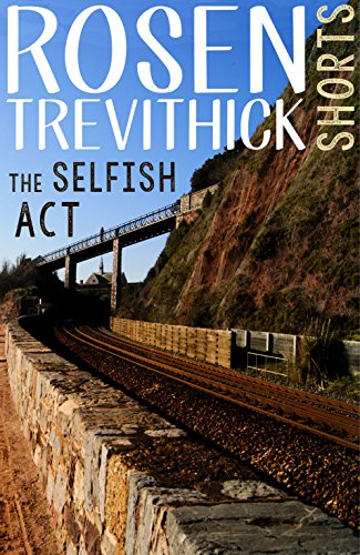 The Selfish Act by Rosen Trevithick