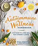 #5: The Autoimmune Wellness Handbook: A DIY Guide to Living Well with Chronic Illness