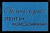 TÜRMATTE Fußmatte CHAMPAGNER STEHT IM KÜHLSCHRANK Wohnung Eingang Viele Farben Royalblau