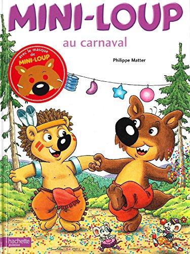 MINI-LOUP AU CARNAVAL + 1 MASQUE MINI-LOUP